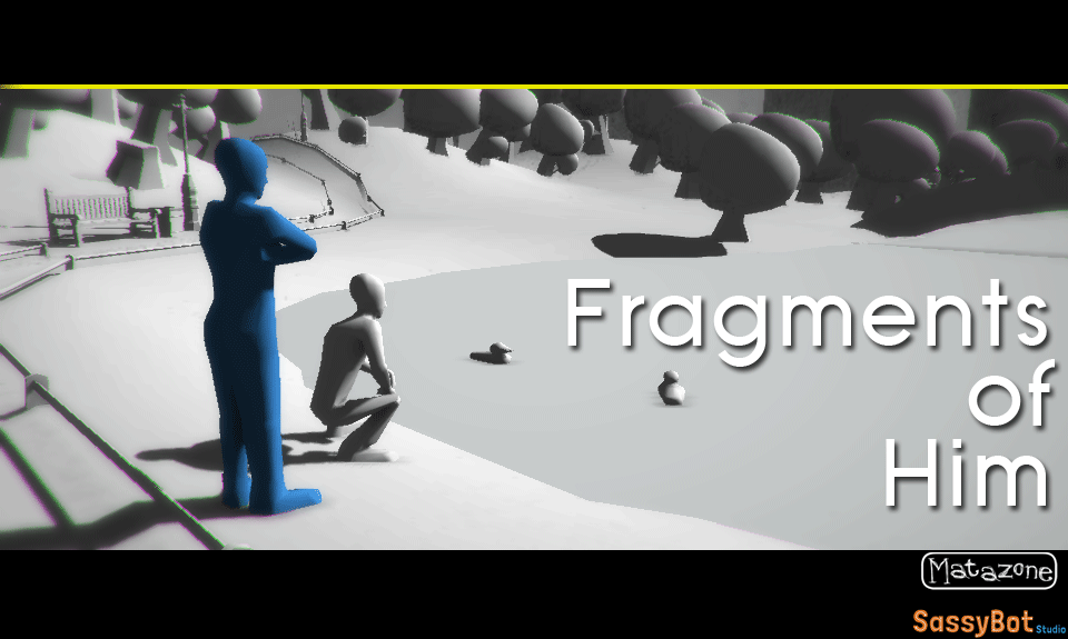 Fragments of Him – play my game!