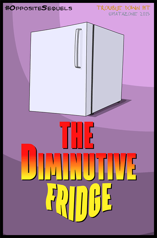 #OppositeSequels part 1: The Diminutive Fridge